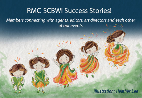 Join us in celebrating the success of these members who made a connection or contact at one of our events! Do you have your own Rocky Mtn Chapter Success Story to share? Did you meet an editor or agent at one of our events and end up placing a manuscript or receiving representation? Did you meet an illustrator who ended up illustrating your self-published book? If so, we want to hear from you! Send an email to webmaster, Denise Vega, with RMC-SCBWI SUCCESS STORY in the subject line. Include the event, the date, and your success story! NOTE: These are stories directly related to your attendance at an event. See below for examples. To submit other good news, click here.  Letters & Lines Fall Conference, September, 2018 After participating in a novel intensive at the 2017 Letters and Lines conference, Megan E. Freeman was invited by the editor to send her full manuscript.  After reading it and offering suggestions, the editor suggested some agents. As a direct result of querying those agents, Megan is happy to announce that she has signed with Deborah Warren of East West Literary Agency.  Megan is excited to join the Rocky Mountain contingent of East West writers and illustrators, and is so grateful for the support and opportunities provided by RMC-SCBWI and to all the people who make Letters and Lines happen every year.  Way to go, Megan! Big Sur in the Rockies Agent Workshop for Illustrators, May, 2018 Illustrator Darla Okada signed with agent Kelly Sonnack (Andrea Brown Literary Agency) after participating in the the Big Sur Agent Workshop for Illustrators on May 17. Congratulations, Darla! Letters & Lines Fall Conference, September, 2015 Greg Barrington signed with agent Deborah Warren at East West Literary in November 2015 as an author-illustrator.